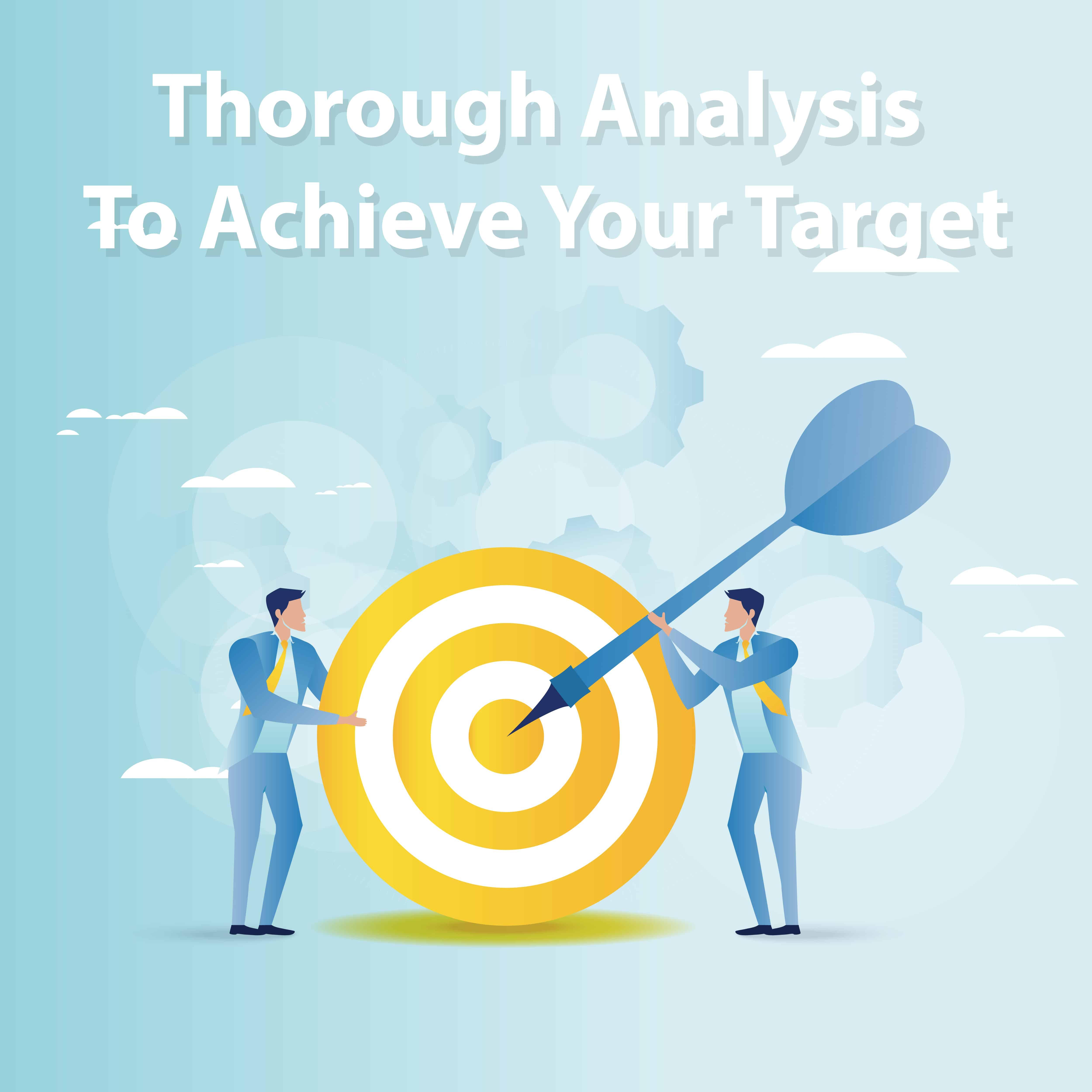 Thorough Analysis To Achieve Your Target